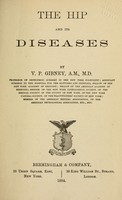 view The hip and its diseases / by V.P. Gibney.