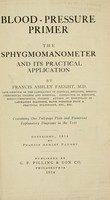 view Blood-pressure primer : the sphygmomanometer and its practical application / by Francis Ashley Faught.