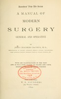 view A manual of modern surgery, general and operative : With 188 illus. in the text and 13 full-page plates in colors and tints, aggregating 276 separate figures.