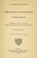 view A tabular handbook of auscultation and percussion : For students and physicians / By Herbert C. Clapp.