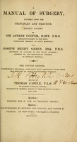 view A manual of surgery founded upon the principles and practice lately taught by Astley Cooper and Joseph Henry Green