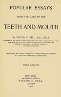 view Popular essays upon the care of the teeth and mouth.