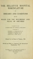 view The Bellevue Hospital nomenclature of diseases and conditions : with rules for the recording and filing of histories / compiled by the Committee on Clinical Records composed of Robert J. Carlisle [and others].