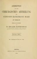 view Arbeiten aus der chirurgischen Abtheilung des stadtischen Krankenhauses Moabit zu Berlin / Hrsg. von Eduard Sonnenburg.