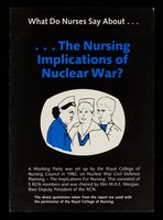 view What do nurses say about... ...the nursing implications of nuclear war? / Medical Campaign Against Nuclear Weapons.
