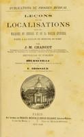 view Lecons sur les localisations dans les maladies du cerveau et de la moelle epineiere / edited by Desire Magloire Bourneville and E. Brissaud.