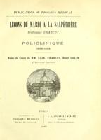 view Lecons du mardi a la Salpetriere Policlinique, 1888 - 1889.