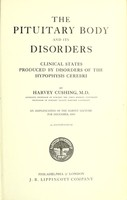 view The pituitary body and its disorders : clinical states produced by disorders of the hypophysis cerebri. An amplification of the Harvey Lecture for 1910.