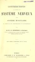view Contributions a l'etude du systeme nerveux et du systeme musculaire au point de vue physiologique et pathologique.