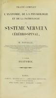 view Traite complet de l'anatomie, de la physiologie et de la pathologie du systeme nerveux cerebrospinal. Ire partie. Anatomie.