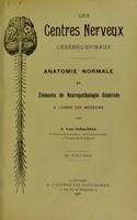 view Les centres nerveux cerebro-spinaux. Anatomie normale et elements de neuropathologie generale.
