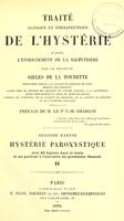view Traite clinique et therapeutique de l'hysterie d'apres l'enseignement de la Salpetriere : Seconde partie: hysterie paroxystique.
