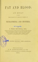 view Fat and blood : an essay on the treatment of certain forms of neurasthenia and hysteria.