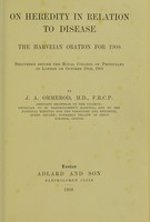 view On heredity in relation to disease : The Harveian Oration for 1908.