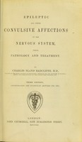 view Epileptic and other convulsive affections of the nervous system, their pathology and treatment.