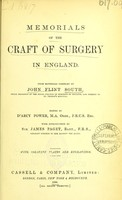 view Memorials of the craft of surgery in England / from materials compiled by John Flint South : edited by D'Arcy Power : with introduction by Sir James Paget.