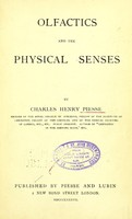 view Olfactics and the physical senses / by Charles Henry Piesse.