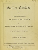 view Geoffery Gambado ; or, A simple remedy for hypochondriacism and melancholy splenetic humours / by a humorist physician [i.e. Richard Cobbold].