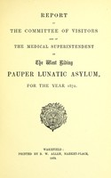 view Report of the Committee of Visitors and of the medical superintendent of the West Riding Pauper Lunatic Asylum, for the year 1872.