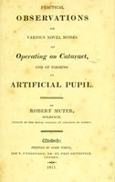 view Practical observations on various novel modes of operating on cataract : and of forming an artificial pupil / by Robert Muter.
