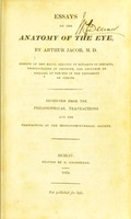 view Essays on the anatomy of the eye / by Arthur Jacob.