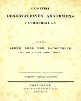 view De retina observationes anatomico-pathologicae / auctore Bernh. Conr. Rud. Langenbeck.