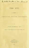 view The eye : an index of character, health, and disease / by Angus Macmillan.