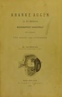 view Kranke Augen in 30 Bildern makroskopische Dargestellt und beschrieben für Aertze und Studirende / von H. Schiess.