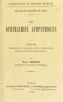 view Des ophthalmies sympathiques : thèse présentée au concurs pour l'agrégation (Section de Chirurgie et d'Accouchments) / par Paul Reclus.