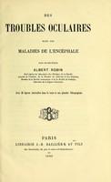 view Des troubles oculaires dans les maladies de l'encéphale / par Albert Robin.