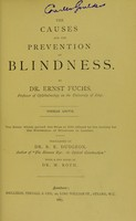 view The causes and prevention of blindness / by Ernst Fuchs ; translated by R. E. Dudgeon with a few notes by M. Roth.