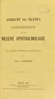 view Albrecht von Graefe's Verdienste um die neuere Ophthalmologie aus seinen Werken dargestellt / von J. Jacobson.