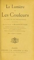 view La lumière et les coleurs au point de vue physiologique / par le docteur Augustin Charpentier.