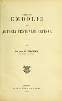 view Über die Embolie der Arteria Centralis Retinae / von R. Fischer.