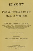view Skiascopy and its practical application to the study of refraction / by Edward Jackson.