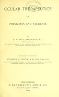 view Occular therapeutics for physicians and students / by F. W. Max Ohlemann ; translated and edited by Charles A. Oliver.