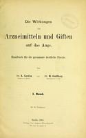 view Die Wirkungen von Arzneimitteln und Giften auf das Auge : Handbuch für die gesamte ärztliche Praxis / von L. Lewin und H. Guillery.