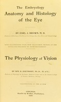 view The embryology anatomy and histology of the eye / by Earl J. Brown. The physiology of vision / by Wm. D. Zoethout.