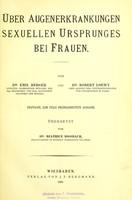 view Über Augenerkrankungen sexuellen Ursprunges ber Frauen / von Emil Berger und Robert Loewy ; übersetzt von Beatrice Rossbach.