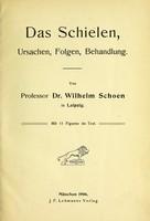 view Das Schielen, Ursachen, Folgen, Behandlung / von Wilhelm Schoen.