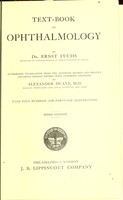 view Text-book of ophthalmology / by Ernst Fuchs ; authorized translation from the eleventh revised and greatly enlarged German edition with numerous additions by Alexander Duane.