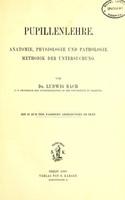 view Pupillenlehre : Anatomie, Physiologie und Pathologie, Methodik der Untersuchung / von Ludwig Bach.