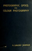 view Photographic optics and colour photography : including the camera, kinematograph, optical lantern, and the theory and practice of image formation
