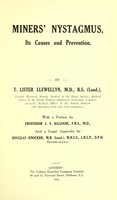 view Miners' nystagmus : its causes and prevention / by T. Lister Llewellyn ; with a preface by J. S. Haldane and a legal appendix by Douglas Knocker.