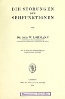 view Die Störungen der Sehfunktionen / by W. Lohmann.