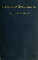 view Eyes and spectacles / by M. von Rohr ; rendered into English by A. Harold Levy.