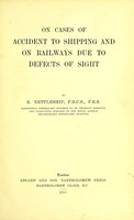 view On cases of accident to shipping and on railways due to defects of sight / by E. Nettleship.