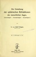 view Die Entstehung der sphärischen Refraktionen des menschlichen Auges : (Übersichtigkeit - Normalsichtigkeit - Kurzsigtigkeit) / von Adolf Steiger.