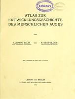 view Atlas zur Entwicklungsgeschichte des menschlichen Auges / von Ludwig Bach und R. Seefelder.