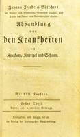 view Abhandlung von den Krankheiten der Knochen, Knorpel und Sehnen / Johann Friedrich Böttcher.